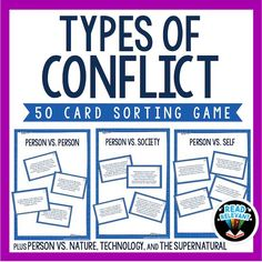 Use this fun and interactive sorting game to review and reinforce types of conflict. These 50 cards each have examples of conflicts taken from authentic texts and popular YA literature. Students will sort them into six categories: person vs. person, person vs. self, person vs. society, person vs. nature, person vs. technology, person vs. the supernatural. Students can also sort the conflicts into the categories internal conflict and external conflict.