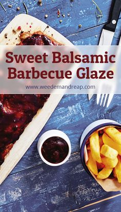 Sweet Balsamic Barbecue Glaze Recipe || Weed 'Em and Reap