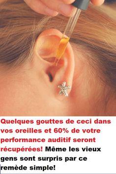 Quelques gouttes de ceci dans vos oreilles et 60% de votre performance auditif seront récupérées! Même les vieux gens sont surpris par ce remède simple!