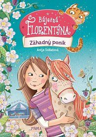 Kniha Báječná Florentýna: Záhadný poník - Antje Szillat | Dobré Knihy.cz Illustrator, Cinderella, Free Apps, Audiobooks, Ebooks, This Book, Family Guy, Fictional Characters, Collection