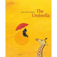 The Umbrella - A wordless book with gorgeous illustrations.  The story possibilities are endless.