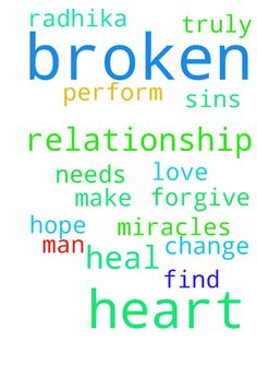 Lord, I pray that you can help my broken relationship. -  Lord, I pray that you can help my broken relationship. I hope that you can heal Radhika heart and find the love that she truly has for me. Lord, I pray that you change me and make me the man that she needs. Only you lord can perform miracles. Only you can heal her broken heart. Lord I ask that you forgive me for all of my sins.  Posted at: https://prayerrequest.com/t/4Ui #pray #prayer #request #prayerrequest