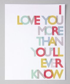 """Decor  """"I love you more than you will ever know""""  for child or spouse"""