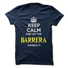 BARRERA - KEEP CALM AND LET THE BARRERA HANDLE IT - tshirt design #cute tshirt #crochet sweater