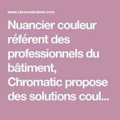 Nuancier couleur référent des professionnels du bâtiment, Chromatic propose des solutions couleurs créatives et expertes s'inscrivant dans la tendance.