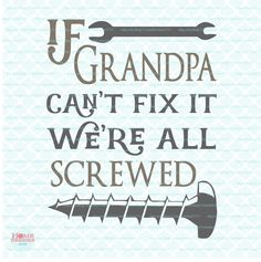 If Papa Can't Fix It, We're Screwed svg Fathers Day Quote svg Papa's Garage svg Man Cave svg dxf eps jpg files for Cricut Silhouette by HomeberriesSVG on Etsy Fathers Day Shirts, Fathers Day Crafts, Fathers Day Sayings, Happy Father Day Quotes, Happy Fathers Day, Grandpa Quotes, Funny Dad Quotes, Father's Day Diy, Dad Day