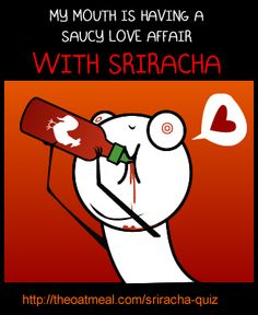 How addicted to Sriracha rooster sauce are you? - The Oatmeal