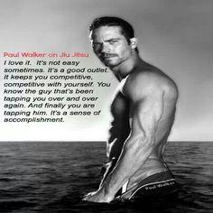 What my mission is! Paul Walker Quotes, Rip Paul Walker, Ju Jitsu, Brazilian Jiu Jitsu, I Work Out, Love Affair, Kickboxing, Second Skin, Mma
