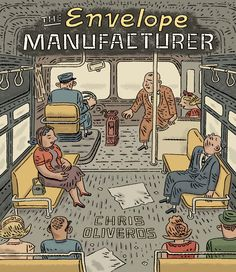 The Envelope Manufacturer by Chris Oliveros (Drawn & Quarterly)