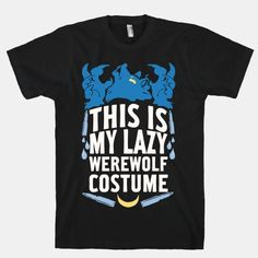 This Is My Lazy Werewolf Costume #Spooky #Spoopy #Creppy #Creepy#Funny #Vampire #Bat #Festive #Season #Monster #Monster #Werewolf #Witch #Skeleton #Zombie #Costume #Lol #Awesome #Costume #Bones #Blood #Goth #Gothic #Witch #Shirt #Ghost #Guts #Thing #Thing1 #Thing2 #College #Houseware #DormLife #Dorm #Bedroom #Pastel