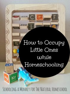 The Natural Homeschool: How to Occupy Little Ones with Homeschooling