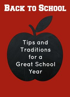 Tips and Traditions for a Great School Year...unique ideas for before school starts, the first day, and beyond.