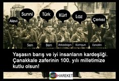 Yaşasın barış ve iyi insanların kardeşliği. Çanakkale zaferinin 100. yılı milletimize kutlu olsun!