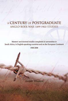 Century of Postgraduate Anglo-Boer War Studies, A Historian, University, Students, Author, Study, War, Studio, Investigations, Learning