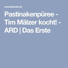 Pastinakenpüree - Tim Mälzer kocht! - ARD | Das Erste