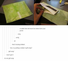 """Haha, """"gift wrap"""". Guys, lemme tell you this now, you will never understand true pain."""
