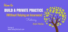 Easy to understand tips for therapists on building a private pay counseling private practice.