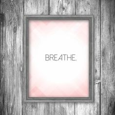 """Breathe"" Printable 8x10 Printable Wall Art, Breathe, Printables, Frame, Home Decor, Picture Frame, Decoration Home, Room Decor, Print Templates"