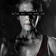 """The Walking Dead-Carol """"We're not safe with him."""""""
