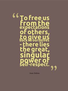 joan didion on self respect respect brain and characters joan didion on self respect
