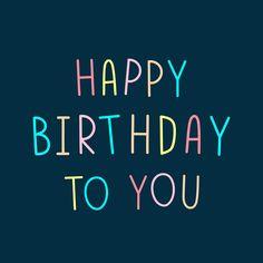 Birthday Msg, Birthday Words, Birthday Quotes, Happy Birthday Wishes Cards, Happy Birthday Fun, Birthday Messages, Slogan Design, Happy B Day, Free Illustrations