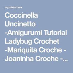 Coccinella Uncinetto -Amigurumi Tutorial Ladybug Crochet -Mariquita Croche - Joaninha Croche - YouTube