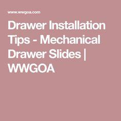 Drawer Installation Tips - Mechanical Drawer Slides | WWGOA