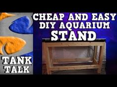Cheap and Easy DIY aquarium stand! Tank Talk presented by KGTropicals. - YouTube