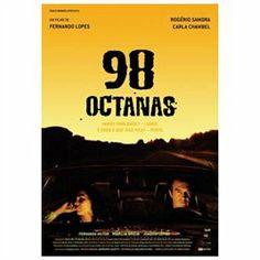 98 Octanas Realizador: Fernando Lopes 2006