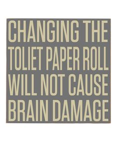 Gray & Cream Changing Toilet Paper Wall Art | Daily deals for moms, babies and kids