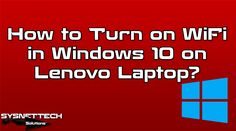 █ How to Turn on Wifi in Windows 10? | SYSNETTECH Solutions ───────────────────────────────────────── █ Watch the Video ► https://www.youtube.com/watch?v=C8rdfeC7Y6Q ───────────────────────────────────────── #Wifi #Wireless #Lenovo #Laptop #Windows10 #Windows #WifiError #WifiAdapter #Adapter #LenovoWifi #Howto #FixWifi #EnableWifiAdapter #TurnedOffWifi #YouTube #Article #IT #Technology #Computer #Hardware