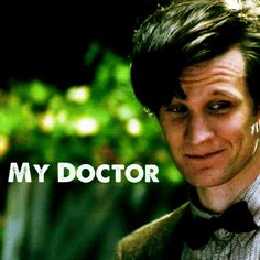 Matt Smith is my Doctor.
