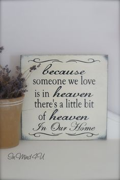 I must have this. <3 Because Someone We Love is in Heaven Sign A little bit by InMind4U, $34.00