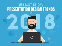 15 Must Know Presentation Design Trends for 2018