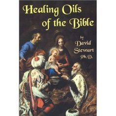 beautiful book that explains the science behind the healing power of essential oils from a biblical perspective
