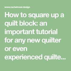 How to square up a quilt block: an important tutorial for any new quilter or even experienced quilters. Squaring up blocks can make or break a quilt!