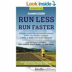 Amazon.com: Runner's World Run Less, Run Faster: Become a Faster, Stronger Runner with the Revolutionary 3-Run-a-Week Training Program (Revi...