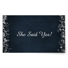 Classy Black Chalkboard Bokeh Lights She Said Yes Rectangular Stickers