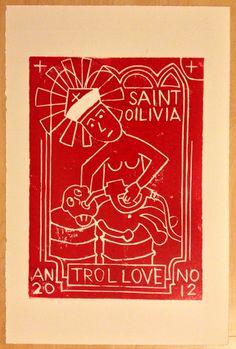 """Saint Oilivia"" 21,5 x 30 cm, Linoprint on handmade paper, 2013 #exxon"