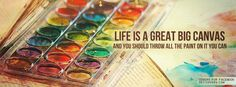 life is a great big canvas and you should throw all the paint on it you can.
