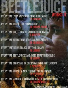 Movie workouts - beetlejuice                              …
