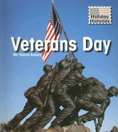 Veterans Day (Holiday Histories) by Mir Tamim Ansary http://smile.amazon.com/dp/1403489068/ref=cm_sw_r_pi_dp_j2.nwb12S2F5W