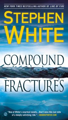 COMPOUND FRACTURES by Stephen White -- For more than twenty years, in nearly a score of bestselling crime novels, stories of Boulder psychologist Alan Gregory have captivated readers. Read the riveting last chapter to the series.