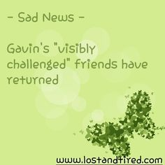 """""""Sad News - Gavin's """"visibly challenged"""" friends have returned""""   My heart sank today when Gavin told me where he went today…     http://www.lostandtired.com/2014/03/25/sad-news-gavins-visibly-challenged-friends-have-returned/  #Autism #Family #SPD #SpecialNeedsParenting"""