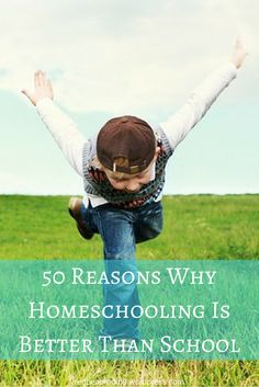50 reasons why homeschooling is better than school
