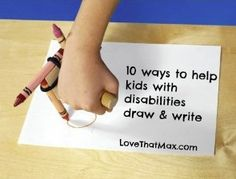 10 ways to help kids with disabilities draw and write