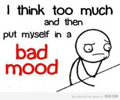 ..... or in an extremely happy mood. Happens to me all the time!