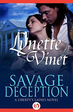 Savage Deception (The Liberty's Ladies Novels) by Lynette Vinet http://www.amazon.com/dp/B014S65MKE/ref=cm_sw_r_pi_dp_YOG2wb14DSP93