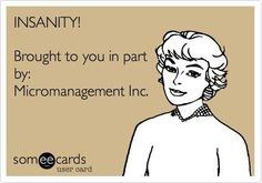 Work Quote : The worst management style! - Memes And Humor 2020 Work Jokes, Work Humor, Work Funnies, Teacher Humor, Nurse Humor, Hate My Job, Hate Work, Funny Quotes, Funny Memes