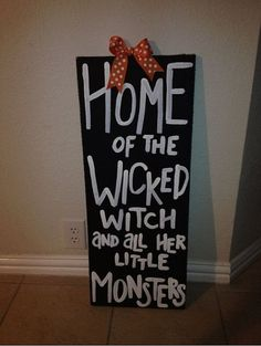 Home of the wicked witch and her little by 2KraftyKreations, $30.00